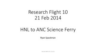 Research Flight 10 21 Feb 2014 HNL to ANC Science Ferry