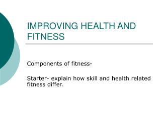 IMPROVING HEALTH AND FITNESS