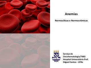 Anemias Normocíticas  e  Normocrômicas