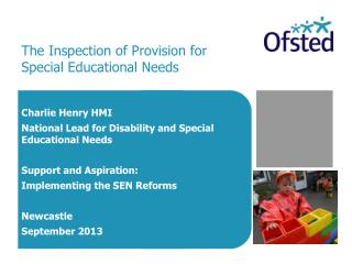 The Inspection of Provision for  Special Educational Needs