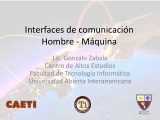 Interfaces de comunicación Hombre - Máquina