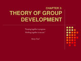 CHAPTER 3: THEORY OF GROUP DEVELOPMENT
