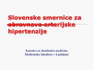 Slovenske smernice za obravnavo arterijske hipertenzije