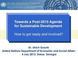 Dr. Ulrich Graute United Nations Department of Economic and Social Affairs