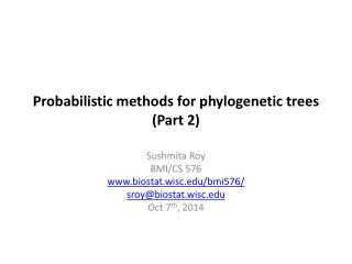 Probabilistic methods for phylogenetic trees  (Part 2)