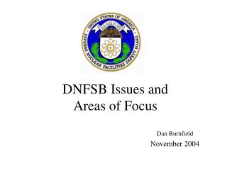 DNFSB Issues and  Areas of Focus