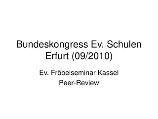 Bundeskongress Ev. Schulen Erfurt (09/2010)