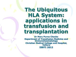 The Ubiquitous HLA System: applications in transfusion and transplantation