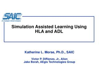 Simulation Assisted Learning Using HLA and ADL