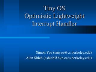 Tiny OS  Optimistic Lightweight  Interrupt Handler