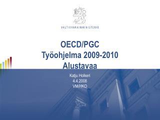 OECD/PGC Ty�ohjelma 2009-2010  Alustavaa