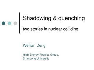 Shadowing & quenching two stories in nuclear colliding