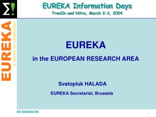 EUREKA Information Days Tren?�n and Nitra, March 2-3, 2004
