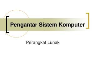 Pengantar Sistem Komputer