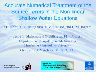 Accurate Numerical Treatment of the Source Terms in the Non-linear  Shallow Water Equations