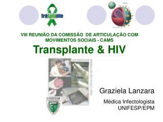 VIII REUNIÃO DA COMISSÃO  DE ARTICULAÇÃO COM MOVIMENTOS SOCIAIS - CAMS Transplante & HIV