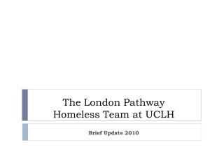 The London Pathway Homeless Team at UCLH