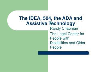 The IDEA, 504, the ADA and Assistive Technology