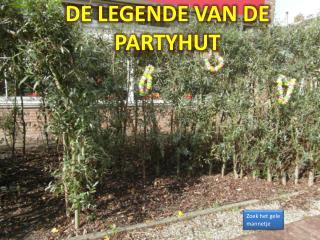 De legende van de  partyhut