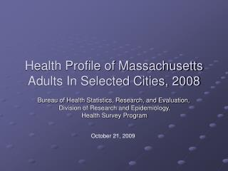 Health Profile of Massachusetts Adults In Selected Cities, 2008