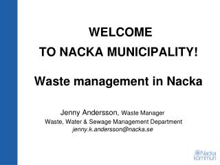 WELCOME TO NACKA MUNICIPALITY! Waste management in Nacka