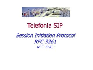 Telefonia SIP  Session Initiation Protocol RFC 3261 RFC 2543