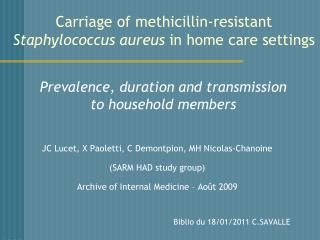 Carriage of methicillin-resistant  Staphylococcus aureus  in home care settings