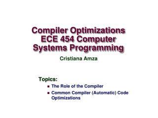 Compiler Optimizations ECE 454 Computer Systems Programming