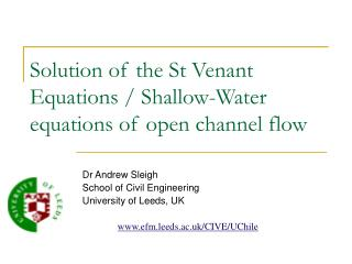 Solution of the St Venant Equations / Shallow-Water equations of open channel flow