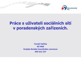 Práce s uživateli sociálních sítí vporadenských zařízeních.