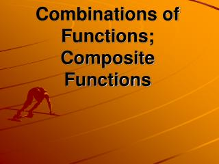 Combinations of Functions; Composite Functions