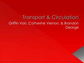 Transport & Circulation
