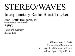 STEREO/WAVES Interplanetary Radio Burst Tracker Jean-Louis Bougeret, PI