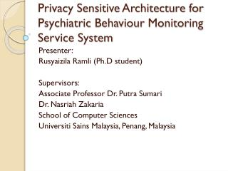 Privacy Sensitive Architecture for Psychiatric  Behaviour  Monitoring Service System