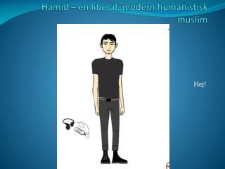 Hamid – en liberal, modern humanistisk muslim