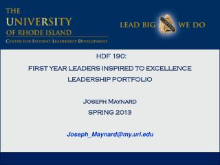 HDF 190:  FIRST YEAR LEADERS INSPIRED TO EXCELLENCE LEADERSHIP PORTFOLIO Joseph Maynard