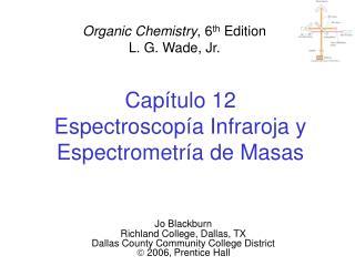 Cap tulo 12  Espectroscop a Infraroja y Espectrometr a de Masas