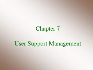 Chapter 7 User Support Management