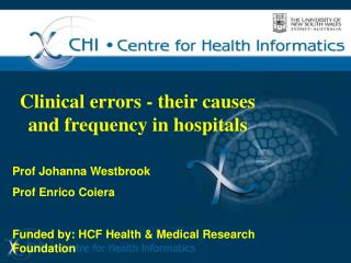 Clinical errors - their causes and frequency in hospitals Prof Johanna Westbrook