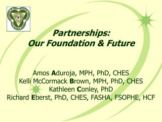 Partnerships:  Our Foundation & Future