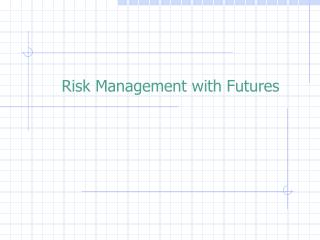 Risk Management with Futures