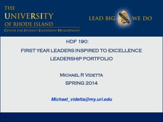 HDF 190:  FIRST YEAR LEADERS INSPIRED TO EXCELLENCE LEADERSHIP PORTFOLIO Michael R  Videtta