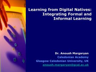 Learning from Digital Natives:  Integrating Formal and Informal Learning