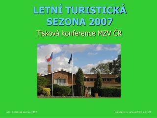 LETNÍ TURISTICKÁ SEZONA 2007