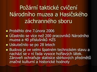 Požární taktické cvičení  Národního muzea a Hasičského záchranného sboru