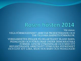 Rosen h�sten 2014