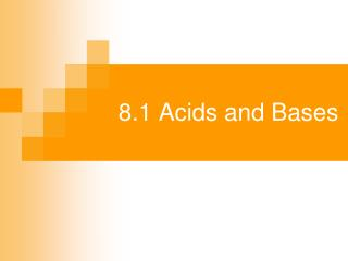 8.1 Acids and Bases