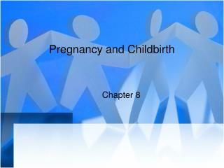 Pregnancy and Childbirth