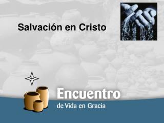 Salvaci�n en Cristo