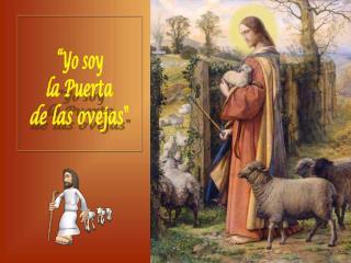 """""""Yo soy la Puerta de las ovejas"""